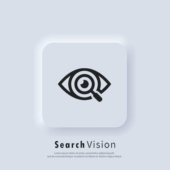 Search vision icon. magnifying glass or search logo. vector. ui icon. eyes with magnifying. neumorphic ui ux white user interface web button. neumorphism style.