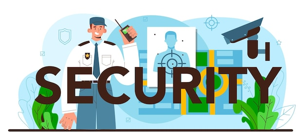 Security typographic header. surveillance and ptrotection of a customer