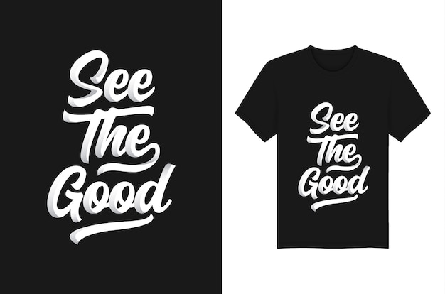 See the good slogan and quote t-shirt  typography design.
