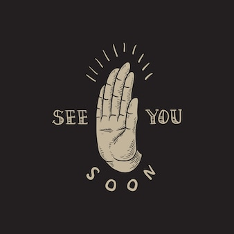 See you soon slogan hand icon concept