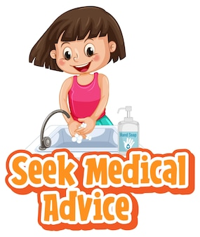 Seek medical advice font in cartoon style with a girl washing her hands with soap on white background