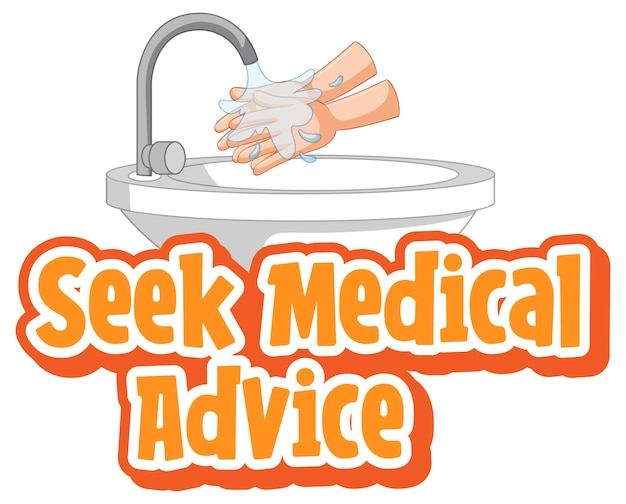 Seek medical advice font in cartoon style with washing hands by water sink isolated