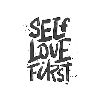 Self love first brush lettering inscription. motivational quote.