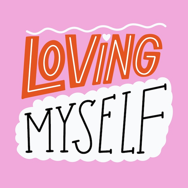 Self-love lettering message concept