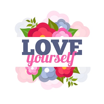 Self love lettering with florals