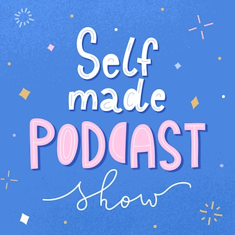 Self-made podcast show,  banner with handwritten lettering