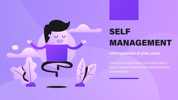 Self management.