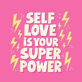 Selflove is your super power quote. hand drawn vector lettering for t shirt, card, poser, social media. girl power concept.