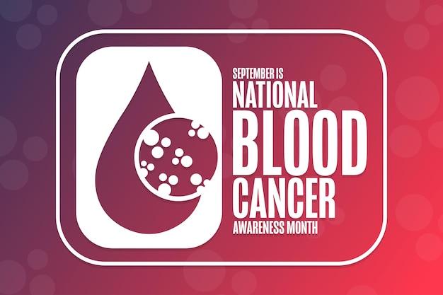 Сентябрь - национальный месяц осведомленности о раке крови. концепция праздника. шаблон для фона, баннера, карты, плаката с текстовой надписью. векторная иллюстрация eps10.