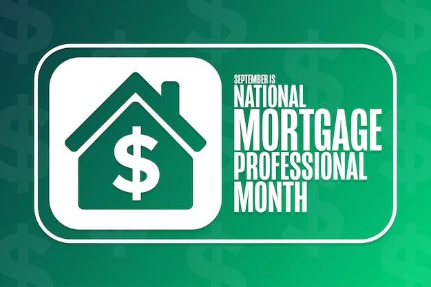 Сентябрь - национальный месяц профессионального ипотечного кредитования. концепция праздника. шаблон для фона, баннера, карты, плаката с текстовой надписью. векторная иллюстрация eps10.