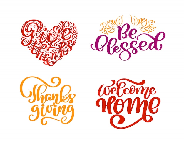 Set of calligraphy phrases give thanks, be blessed, thanksgiving day, welcome home.