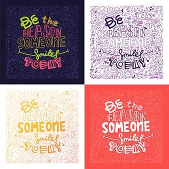 Set of four doodle design of vector image with message be the reason someone smiles today