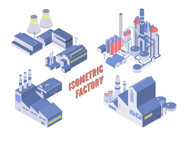 Set of four isometric industrial building, energy and chemical plant and other factories.