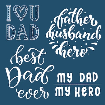 Set of hand lettering quotes for father's day