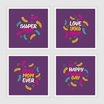 Set of happy mother's day lettering greeting cards with decorative leaves. flat graphic illustration for greeting cards, covers, posters. hand drawn vector calligraphy.