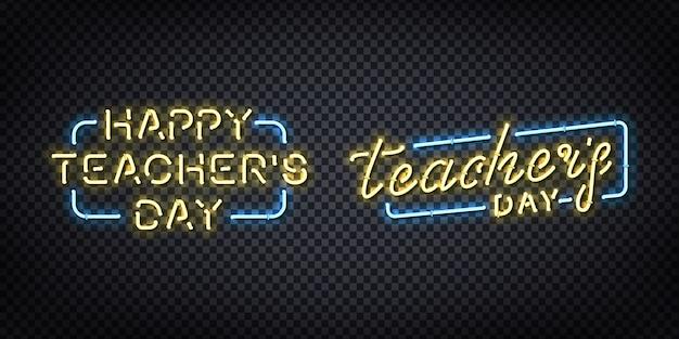 装飾と透明な背景をカバーするための幸せな教師の日の現実的なネオンサインのセット。