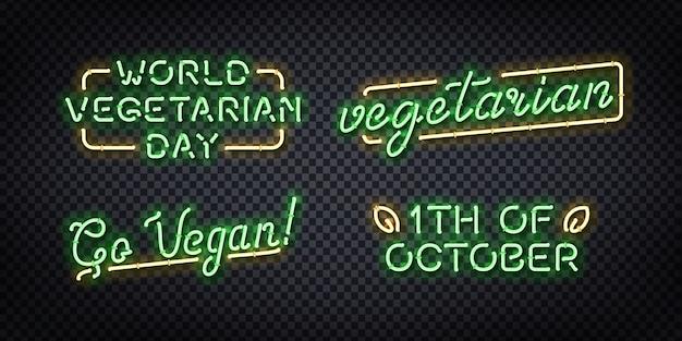 Набор реалистичных неоновых вывесок логотипа вегетарианского дня для украшения и покрытия на прозрачном фоне. концепция вегетарианского кафе и эко-продукта.