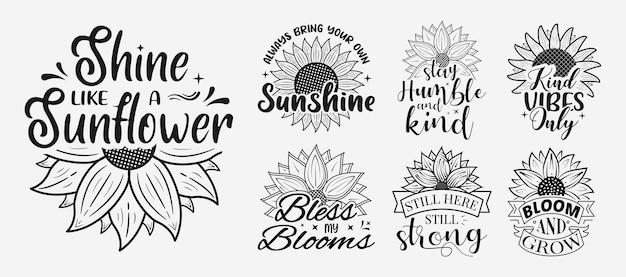 티셔츠와 프린트를 위한 영감을 주는 글자가 있는 꽃 동기 문구가 있는 해바라기 세트