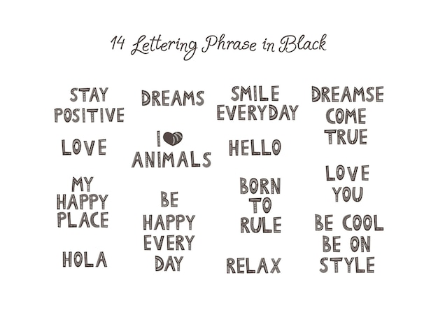 Set of positive phrases or letterings. be happy every day