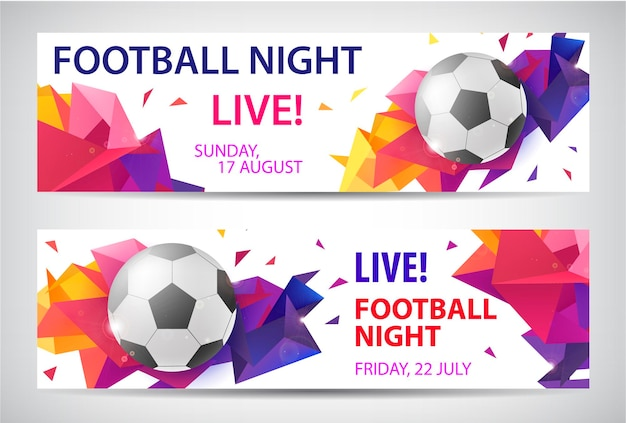 Set of vector sport football banners. faceted colorful background with football ball and text.