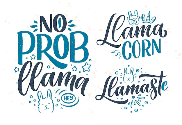Set with funny hand drawn lettering quotes about llama.