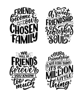 Set with hand drawn lettering quotes in modern calligraphy style about friends. slogans for print and poster design. vectorillustration