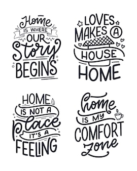 Set with hand drawn lettering quotes in modern calligraphy style about home. slogans for print and poster design. vector illustration