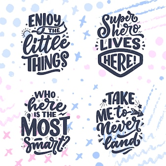 Set with hand drawn lettering quotes in modern calligraphy style for kids room