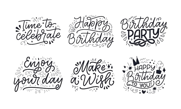 Set with lettering slogans for happy birthday. hand drawn phrases modern calligraphy celebration text.
