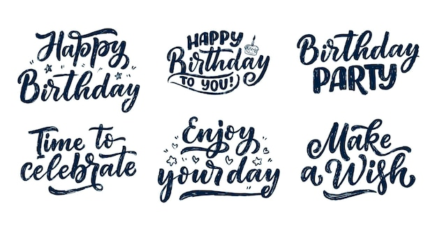 Set with lettering slogans for happy birthday. hand drawn phrases