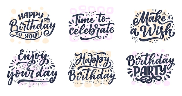 Set with lettering slogans for happy birthday.