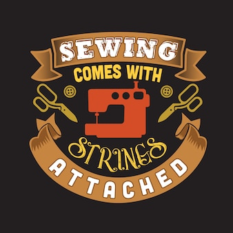 Sewing quote and sayingabout sewing comes with strings attached