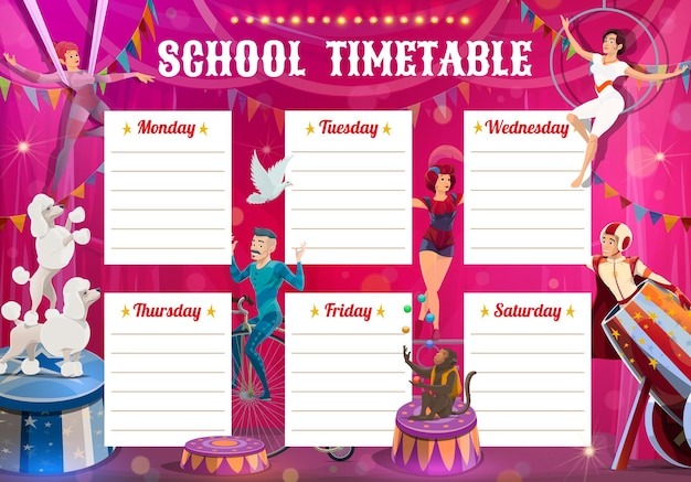 Shapito circus performers, education timetable with big top artists acrobat, air gymnast and man cannonball with trained dogs and juggling monkey. school schedule vector template. week classes planner