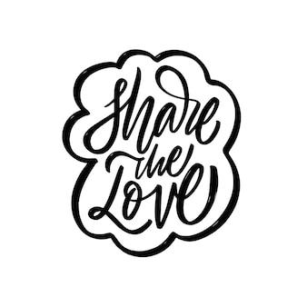 Share the love hand drawn black color lettering phrase vector illustration