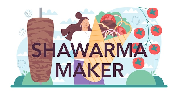 Shawarma maker typographic header chef cooking delicious street food
