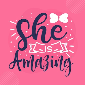 She is amazing lettering premium vector design