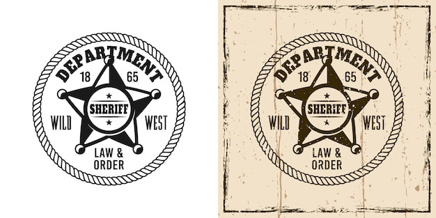 Sheriff round vector emblem, badge, label, logo or t-shirt print in two style monochrome and vintage colored