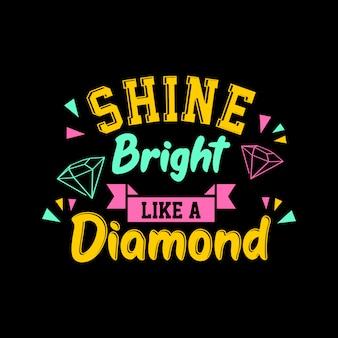 Shine bright like a diamond quote lettering
