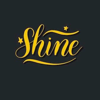 Shine hand lettering vector inscription.