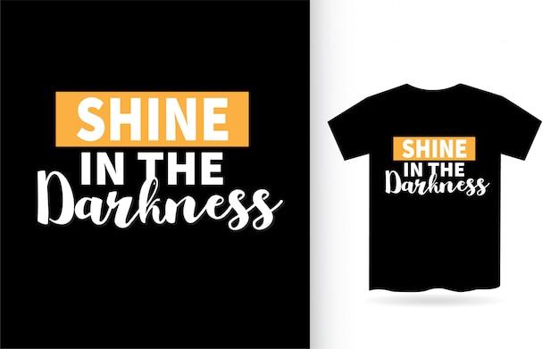 T 셔츠에 대한 어둠의 글자 디자인에 빛납니다
