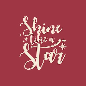 Shine like a star lettering typography quote