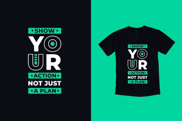 Show your action not just a plan quote t shirt design