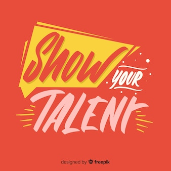 Show your talent lettering