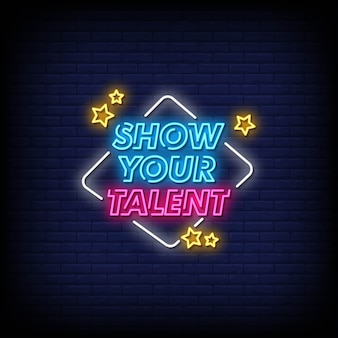 Show your talent neon signs style text