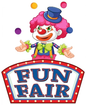Sign for fun fair with clown juggling balls