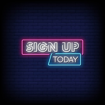Sign up today neon signs style text