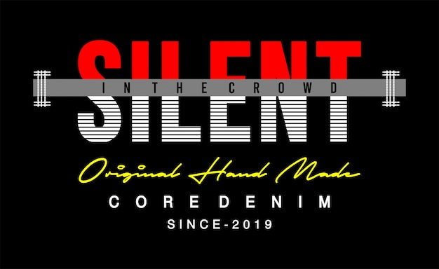 Silent typography for print t shirt