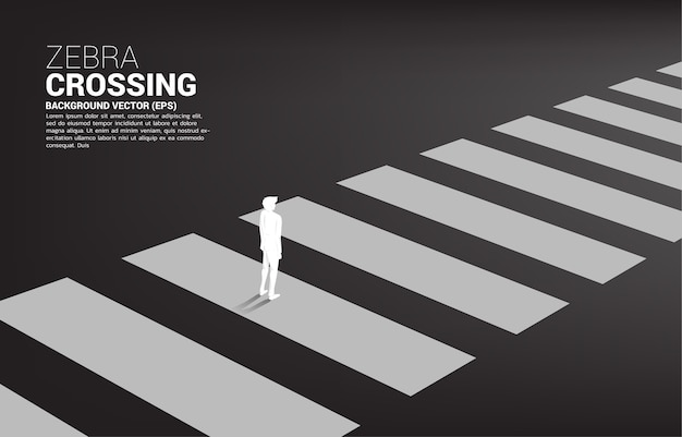 Silhouette of businessman standing on zebra crossing concept of safe zone and business road map