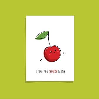 Простая иллюстрация с фруктами и забавной фразой - ты мне очень нравишься, вишня. готовый дизайн карты с милым рисунком вишни