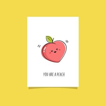 과일과 재미있는 문구와 함께 간단한 그림. 당신은 복숭아입니다. 귀여운 복숭아 일러스트와 함께 미리 만들어진 크 래드 디자인